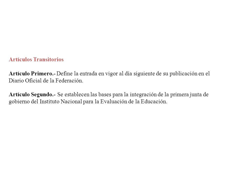 Artículos Transitorios Artículo Primero.- Define la entrada en vigor al día siguiente de su publicación en el Diario Oficial de la Federación. Artícul