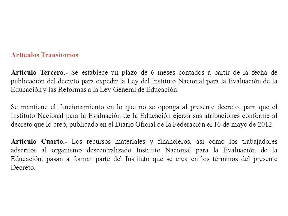 Artículos Transitorios Artículo Tercero.- Se establece un plazo de 6 meses contados a partir de la fecha de publicación del decreto para expedir la Le