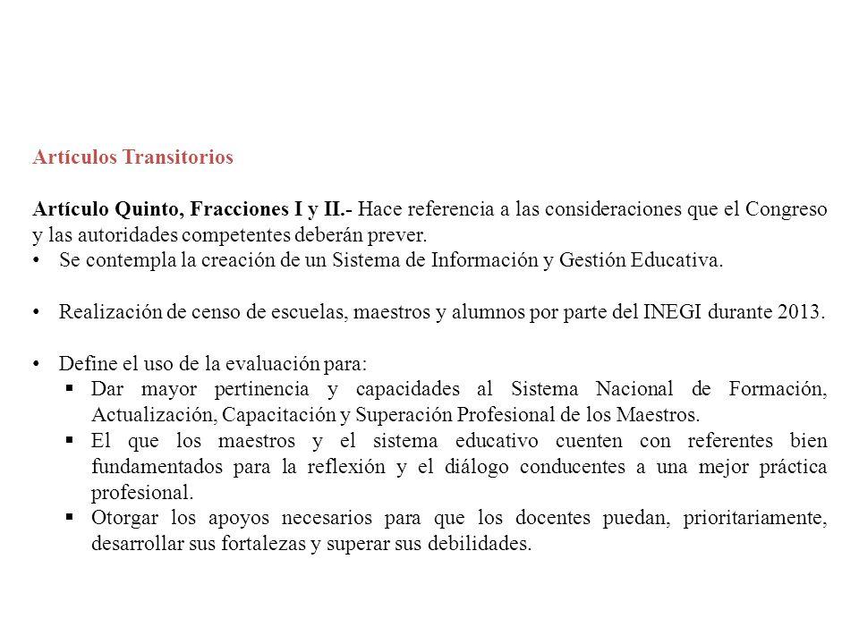 Artículos Transitorios Artículo Quinto, Fracciones I y II.- Hace referencia a las consideraciones que el Congreso y las autoridades competentes deberá