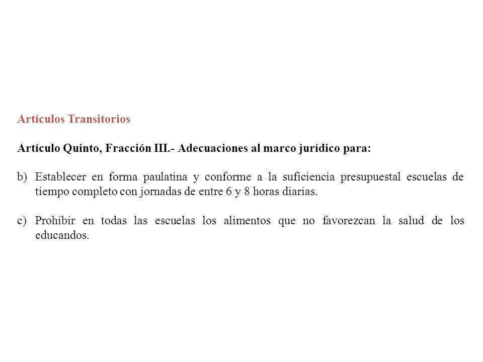 Artículos Transitorios Artículo Quinto, Fracción III.- Adecuaciones al marco jurídico para: b)Establecer en forma paulatina y conforme a la suficienci