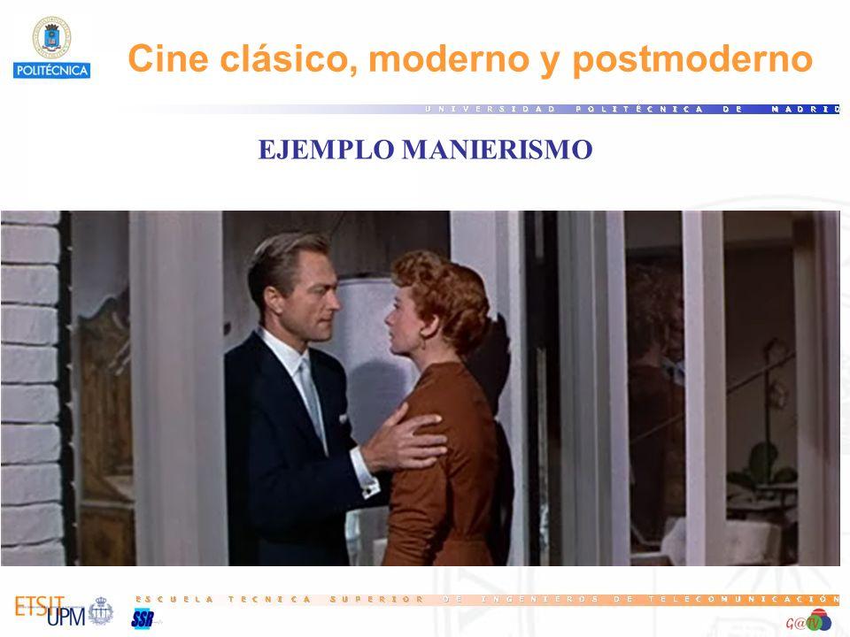 EJEMPLO MANIERISMO Cine clásico, moderno y postmoderno