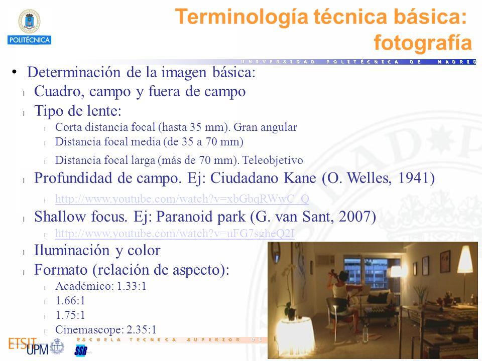 Terminología técnica básica: fotografía Determinación de la imagen básica: l Cuadro, campo y fuera de campo l Tipo de lente: l Corta distancia focal (