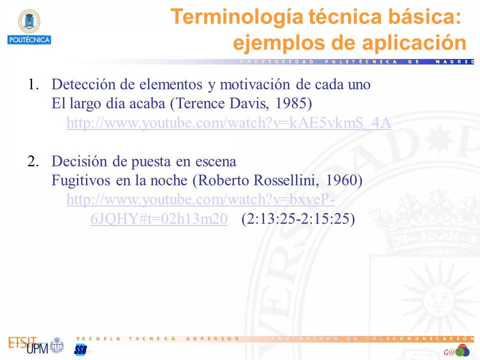 Terminología técnica básica: ejemplos de aplicación 1.Detección de elementos y motivación de cada uno El largo día acaba (Terence Davis, 1985) http://