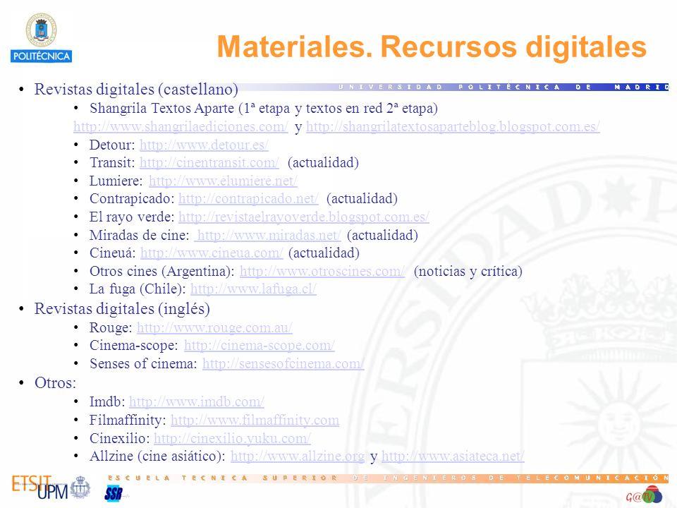 Materiales. Recursos digitales Revistas digitales (castellano) Shangrila Textos Aparte (1ª etapa y textos en red 2ª etapa) http://www.shangrilaedicion