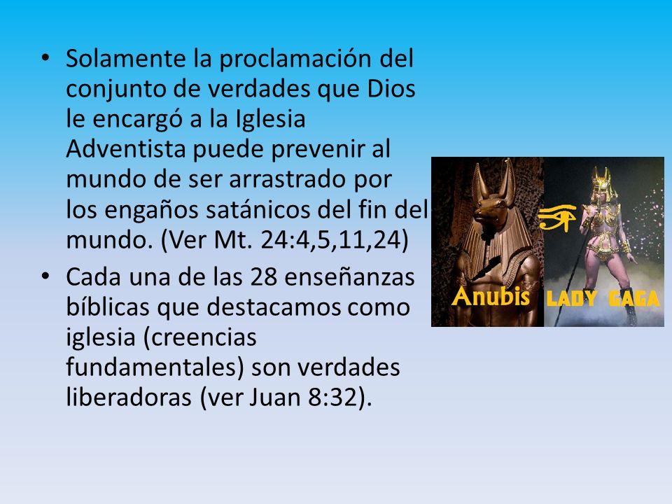Solamente la proclamación del conjunto de verdades que Dios le encargó a la Iglesia Adventista puede prevenir al mundo de ser arrastrado por los engañ