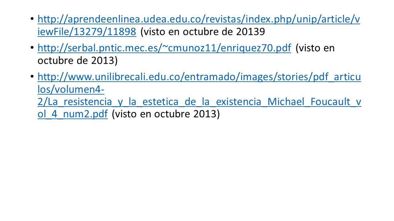 http://aprendeenlinea.udea.edu.co/revistas/index.php/unip/article/v iewFile/13279/11898 (visto en octubre de 20139 http://aprendeenlinea.udea.edu.co/r