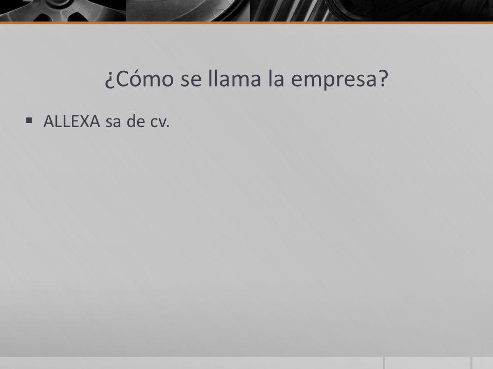¿Cómo se llama la empresa ALLEXA sa de cv.