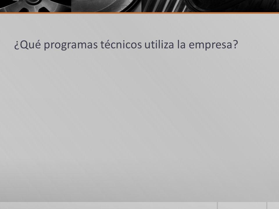 ¿Qué programas técnicos utiliza la empresa?