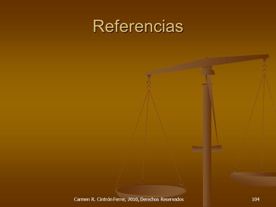 Referencias Carmen R. Cintrón Ferrer, 2010, Derechos Reservados104