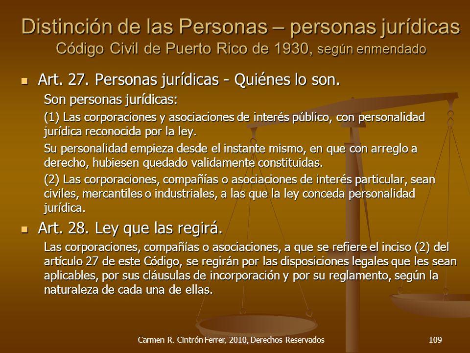Art. 27. Personas jurídicas - Quiénes lo son. Art. 27. Personas jurídicas - Quiénes lo son. Son personas jurídicas: (1) Las corporaciones y asociacion