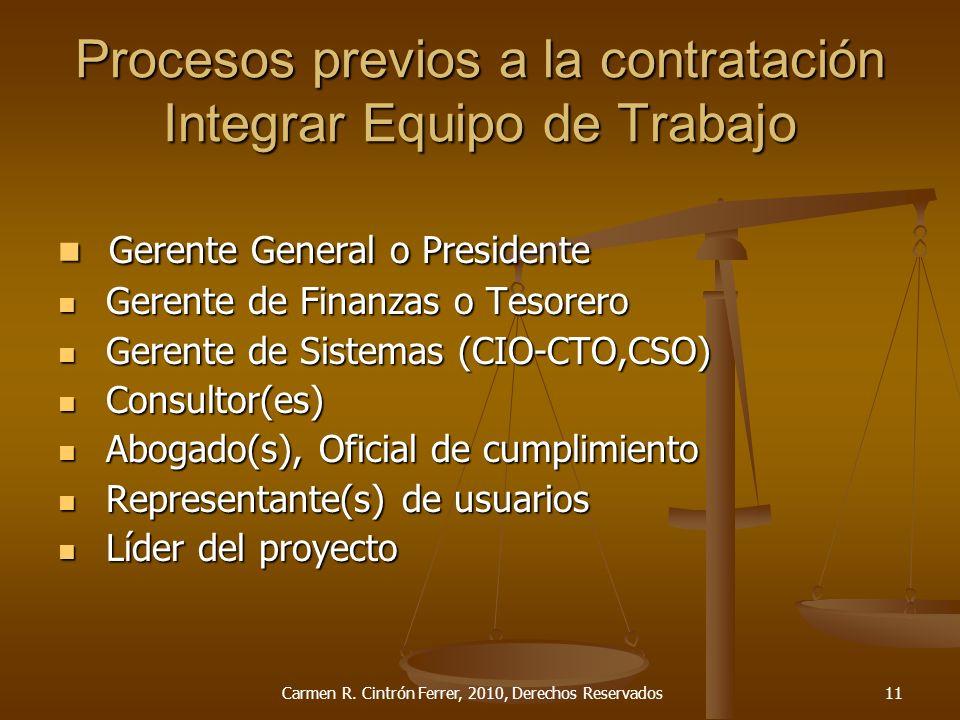Procesos previos a la contratación Integrar Equipo de Trabajo Gerente General o Presidente Gerente General o Presidente Gerente de Finanzas o Tesorero