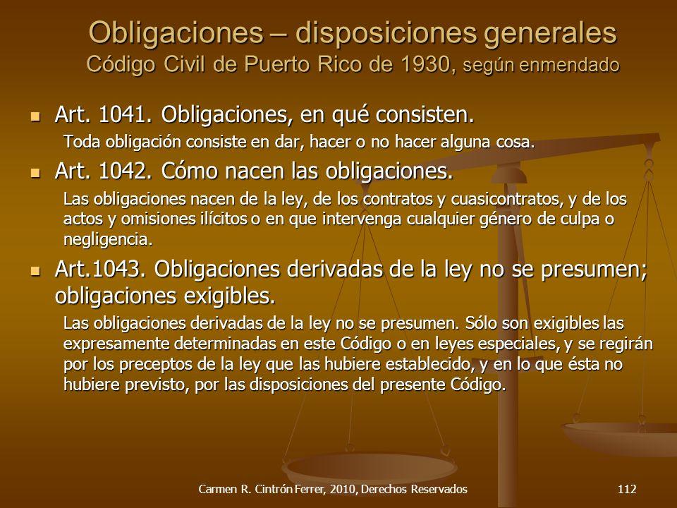 Art. 1041. Obligaciones, en qué consisten. Art. 1041. Obligaciones, en qué consisten. Toda obligación consiste en dar, hacer o no hacer alguna cosa. A