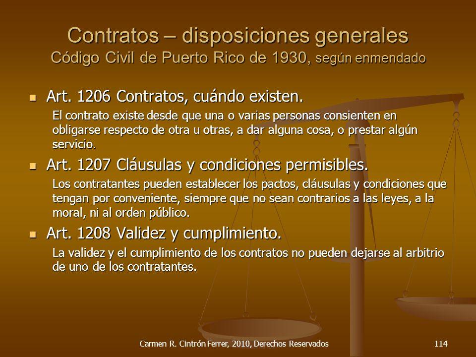 Art. 1206 Contratos, cuándo existen. Art. 1206 Contratos, cuándo existen. El contrato existe desde que una o varias personas consienten en obligarse r