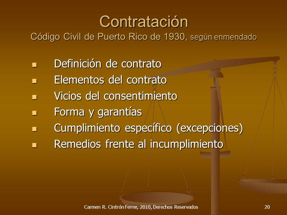 Contratación Código Civil de Puerto Rico de 1930, según enmendado Definición de contrato Definición de contrato Elementos del contrato Elementos del c