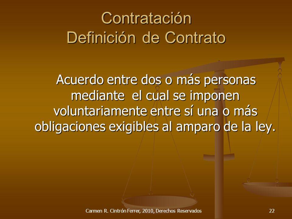 Contratación Definición de Contrato Acuerdo entre dos o más personas mediante el cual se imponen voluntariamente entre sí una o más obligaciones exigi