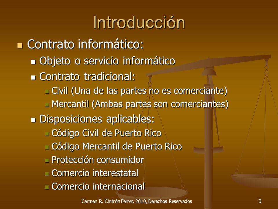 Tipos de Contrato Código Civil de Puerto Rico de 1930, según enmendado Compraventa Compraventa Arrendamiento Arrendamiento Préstamo Préstamo Mandato Mandato Depósito Depósito Donación Donación Transporte Transporte Seguros Seguros Carmen R.