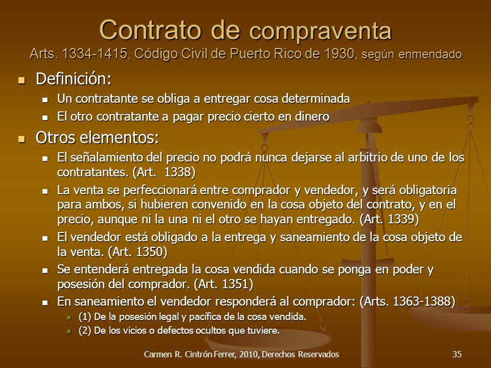 Contrato de compraventa Arts. 1334-1415, Código Civil de Puerto Rico de 1930, según enmendado Definición: Definición: Un contratante se obliga a entre