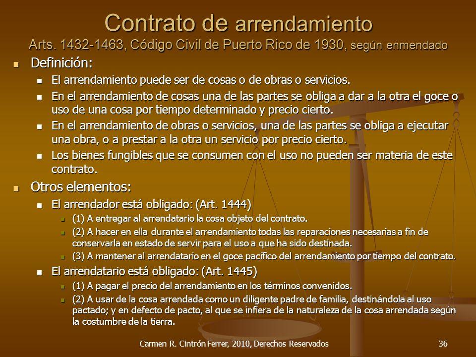 Contrato de arrendamiento Arts. 1432-1463, Código Civil de Puerto Rico de 1930, según enmendado Definición: Definición: El arrendamiento puede ser de