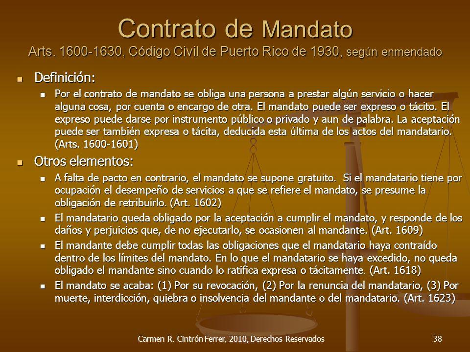 Contrato de Mandato Arts. 1600-1630, Código Civil de Puerto Rico de 1930, según enmendado Definición: Definición: Por el contrato de mandato se obliga