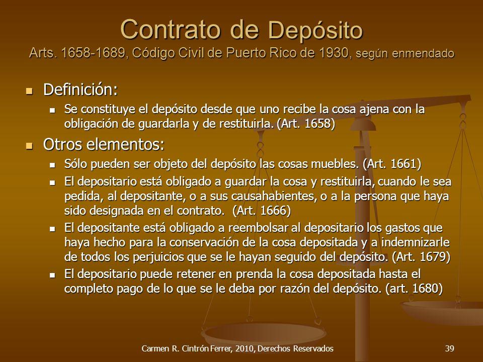 Contrato de Depósito Arts. 1658-1689, Código Civil de Puerto Rico de 1930, según enmendado Definición: Definición: Se constituye el depósito desde que
