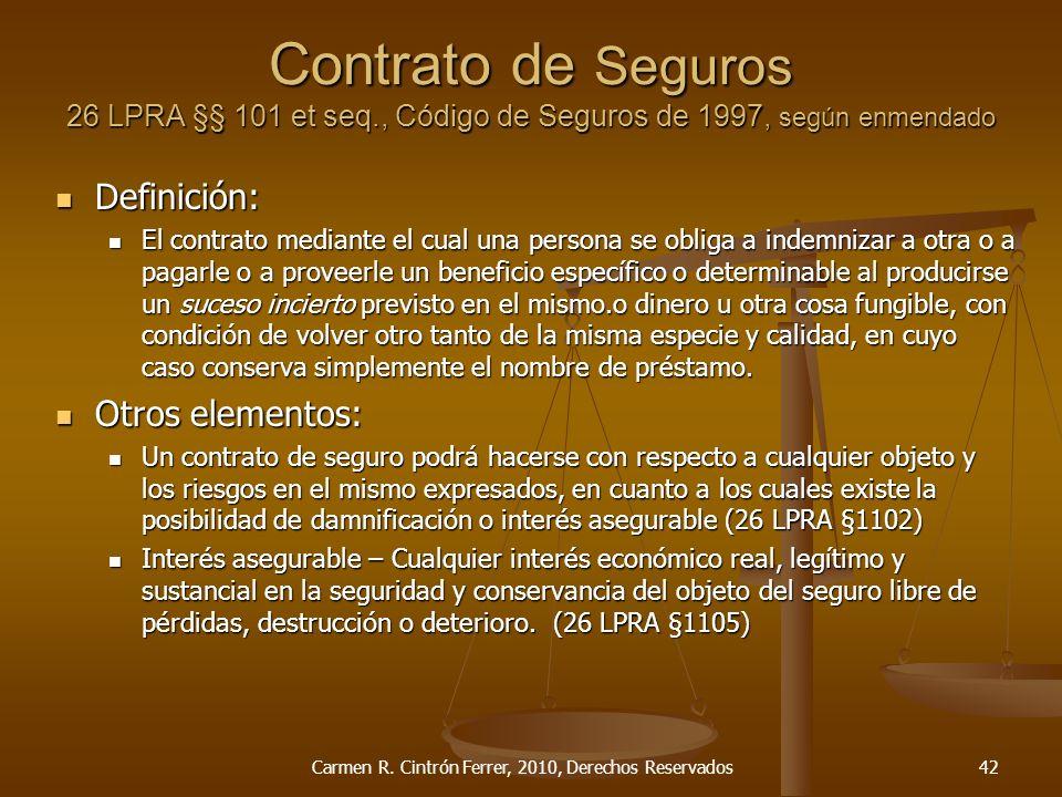 Contrato de Seguros 26 LPRA §§ 101 et seq., Código de Seguros de 1997, según enmendado Definición: Definición: El contrato mediante el cual una person