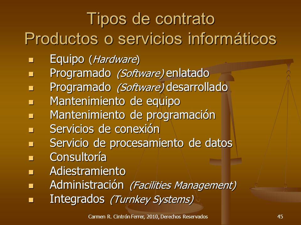 Tipos de contrato Productos o servicios informáticos Equipo (Hardware) Equipo (Hardware) Programado (Software) enlatado Programado (Software) enlatado