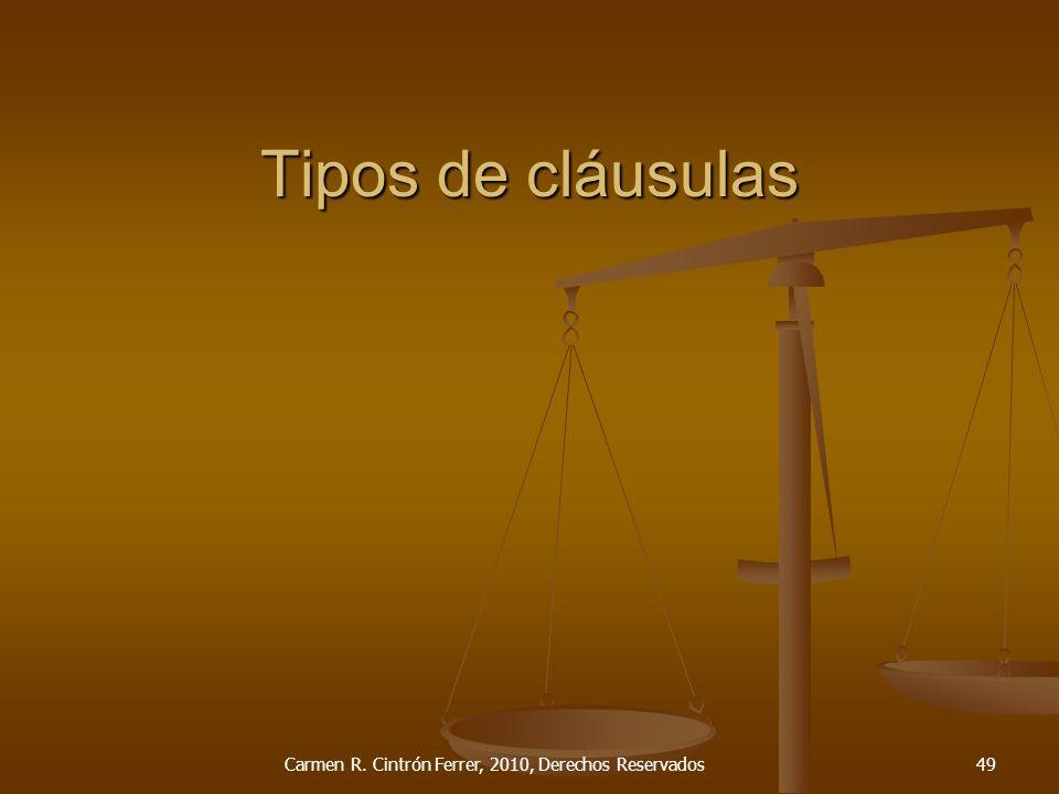 Tipos de cláusulas Carmen R. Cintrón Ferrer, 2010, Derechos Reservados49