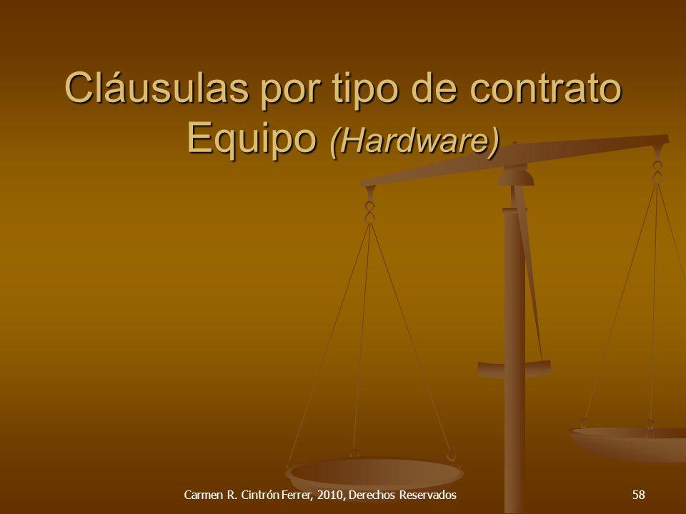Cláusulas por tipo de contrato Equipo (Hardware) Carmen R. Cintrón Ferrer, 2010, Derechos Reservados58