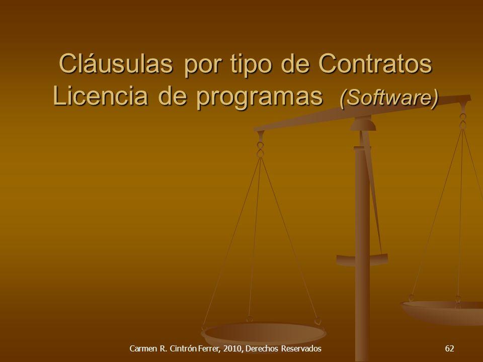 Cláusulas por tipo de Contratos Licencia de programas (Software) Carmen R. Cintrón Ferrer, 2010, Derechos Reservados62