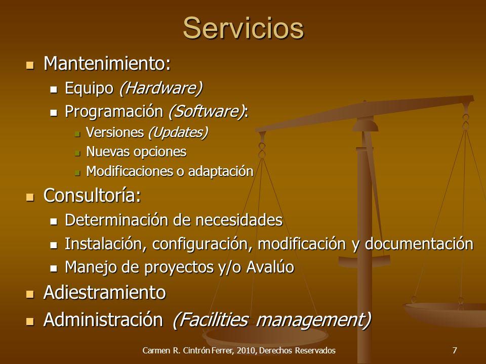 Servicios Mantenimiento: Mantenimiento: Equipo (Hardware) Equipo (Hardware) Programación (Software): Programación (Software): Versiones (Updates) Vers