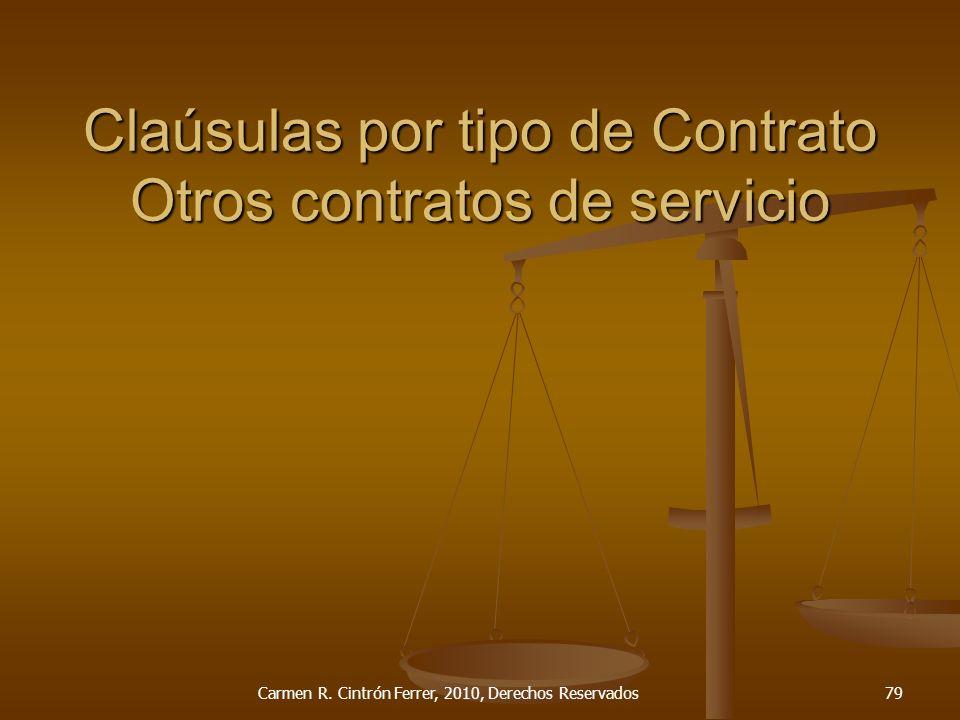 Claúsulas por tipo de Contrato Otros contratos de servicio Carmen R. Cintrón Ferrer, 2010, Derechos Reservados79