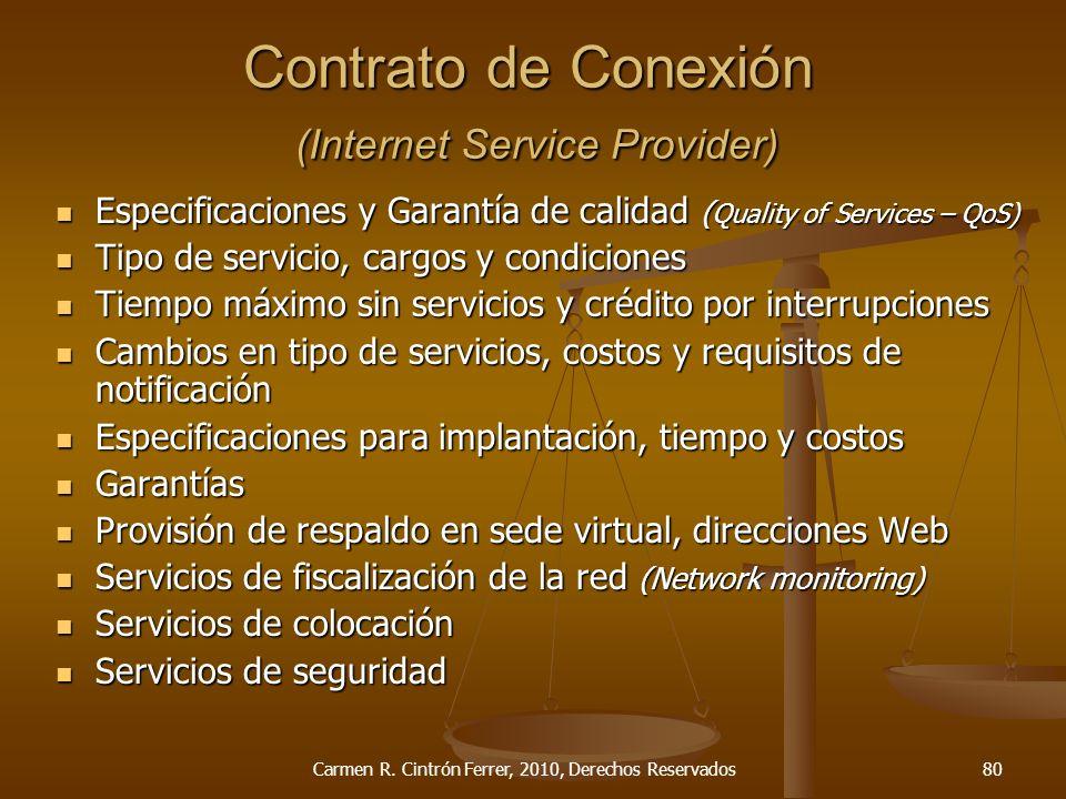 Contrato de Conexión (Internet Service Provider) Especificaciones y Garantía de calidad ( Quality of Services – QoS) Especificaciones y Garantía de ca