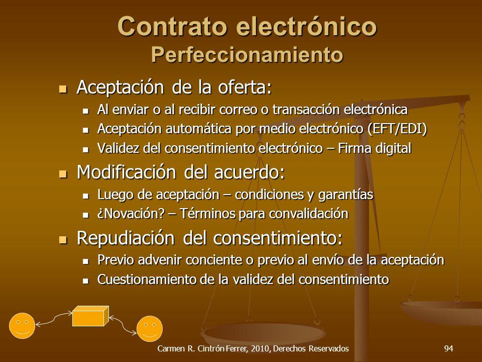 Contrato electrónico Perfeccionamiento Aceptación de la oferta: Aceptación de la oferta: Al enviar o al recibir correo o transacción electrónica Al en