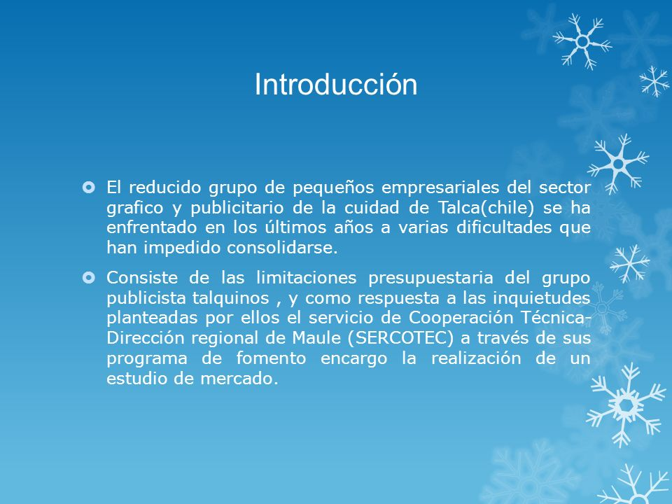 Introducción El reducido grupo de pequeños empresariales del sector grafico y publicitario de la cuidad de Talca(chile) se ha enfrentado en los último