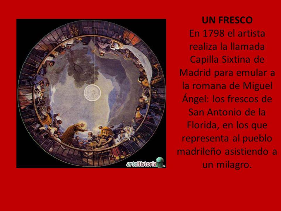 UN FRESCO En 1798 el artista realiza la llamada Capilla Sixtina de Madrid para emular a la romana de Miguel Ángel: los frescos de San Antonio de la Fl