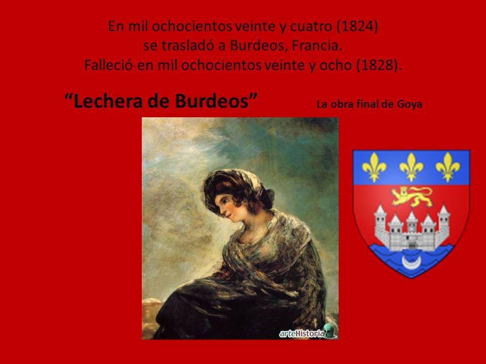 En mil ochocientos veinte y cuatro (1824) se trasladó a Burdeos, Francia. Falleció en mil ochocientos veinte y ocho (1828). Lechera de Burdeos La obra