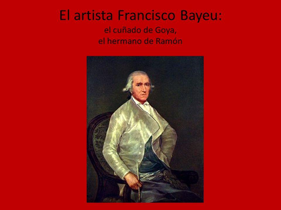 El artista Francisco Bayeu: el cuñado de Goya, el hermano de Ramón