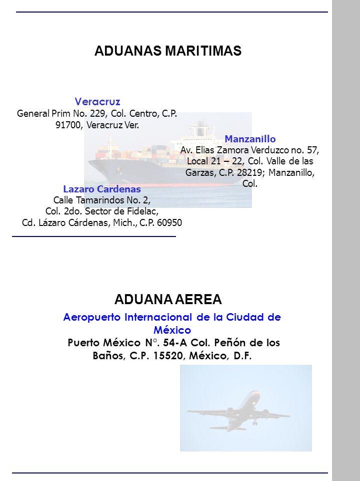 ADUANAS MARITIMAS Manzanillo Av. Elias Zamora Verduzco no. 57, Local 21 – 22, Col. Valle de las Garzas, C.P. 28219; Manzanillo, Col. Veracruz General