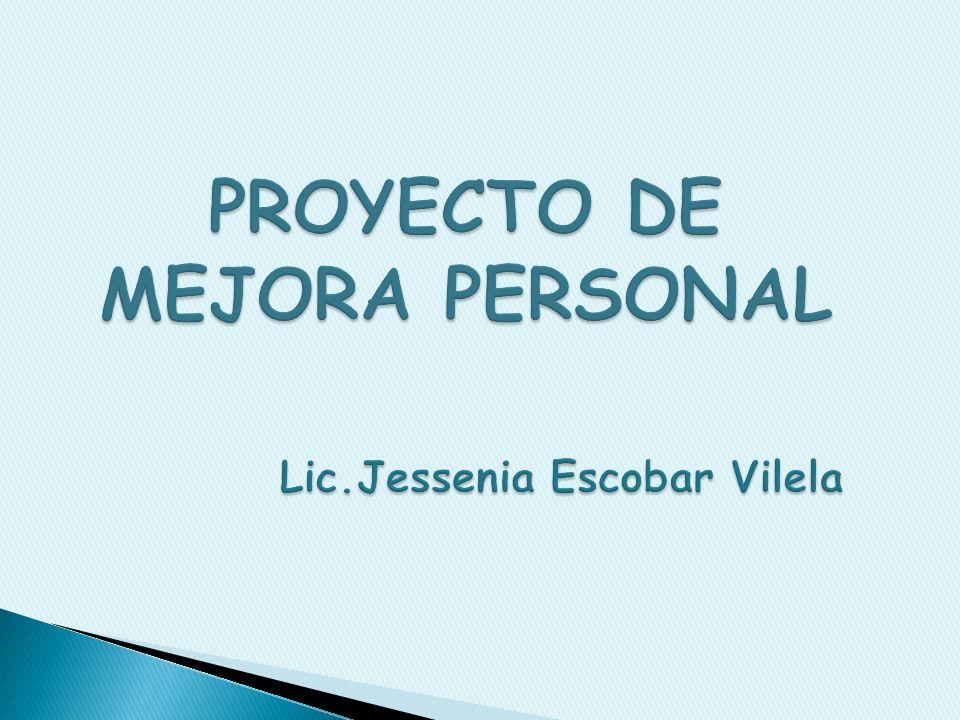 EL PROYECTO DE MEJORA PERSONAL QUÉ ME PROPUSE AL INICIO DEL AÑO