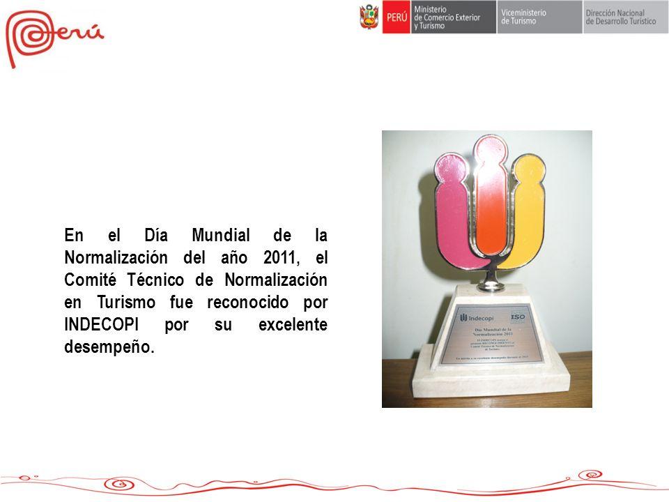 En el Día Mundial de la Normalización del año 2011, el Comité Técnico de Normalización en Turismo fue reconocido por INDECOPI por su excelente desempe