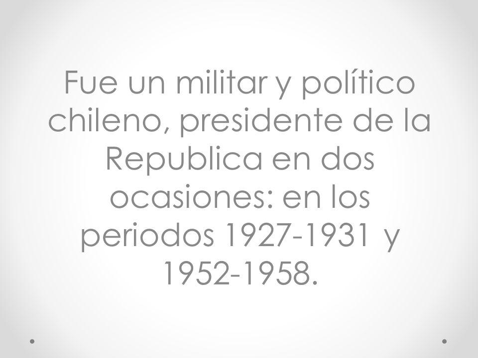 Carlos Ibáñez del Campo LinaresLinares, 3 de noviembre de 1877 – Santiago, 28 de abril de 19603 de noviembre1877Santiago28 de abril1960