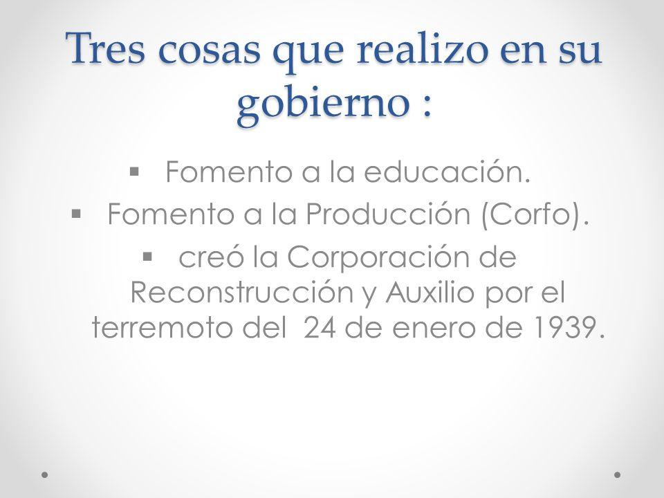 DATOS PERSONA LES Nacimiento: 6 de febrero de 1879 Pocuro, Chile. Fallecimiento:25 de noviembre de 1941 (62 años) Santiago, Chile. Periodo de gobierno