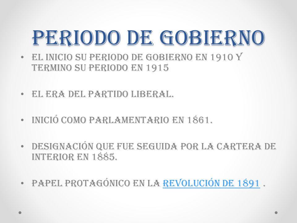 El inicio su periodo de gobierno en 1910 y termino su periodo en 1915 El era del partido liberal.
