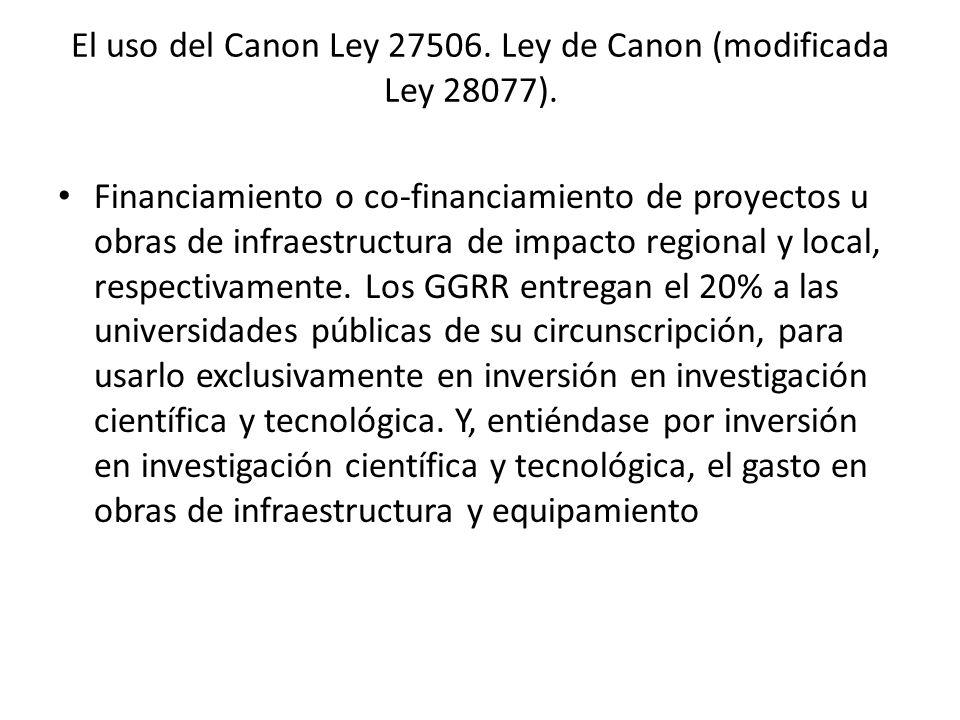 El uso del Canon Ley 27506.Ley de Canon (modificada Ley 28077).
