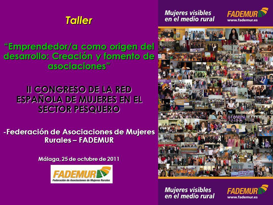 Taller Emprendedor/a como origen del desarrollo: Creación y fomento de asociaciones II CONGRESO DE LA RED ESPAÑOLA DE MUJERES EN EL SECTOR PESQUERO -F