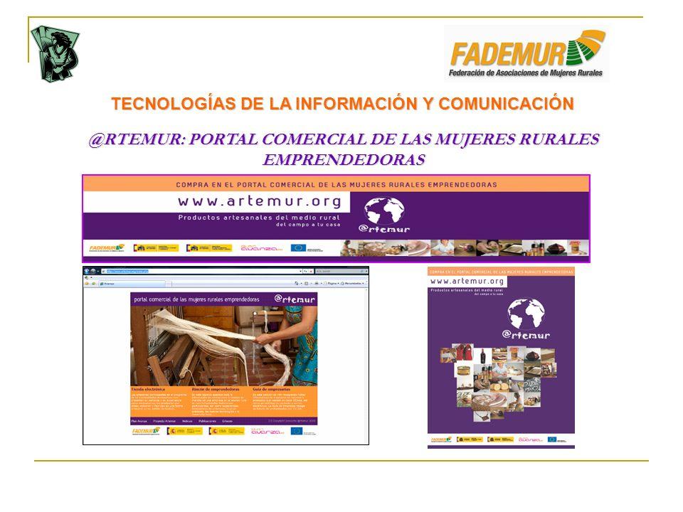 TECNOLOGÍAS DE LA INFORMACIÓN Y COMUNICACIÓN @RTEMUR: PORTAL COMERCIAL DE LAS MUJERES RURALES EMPRENDEDORAS