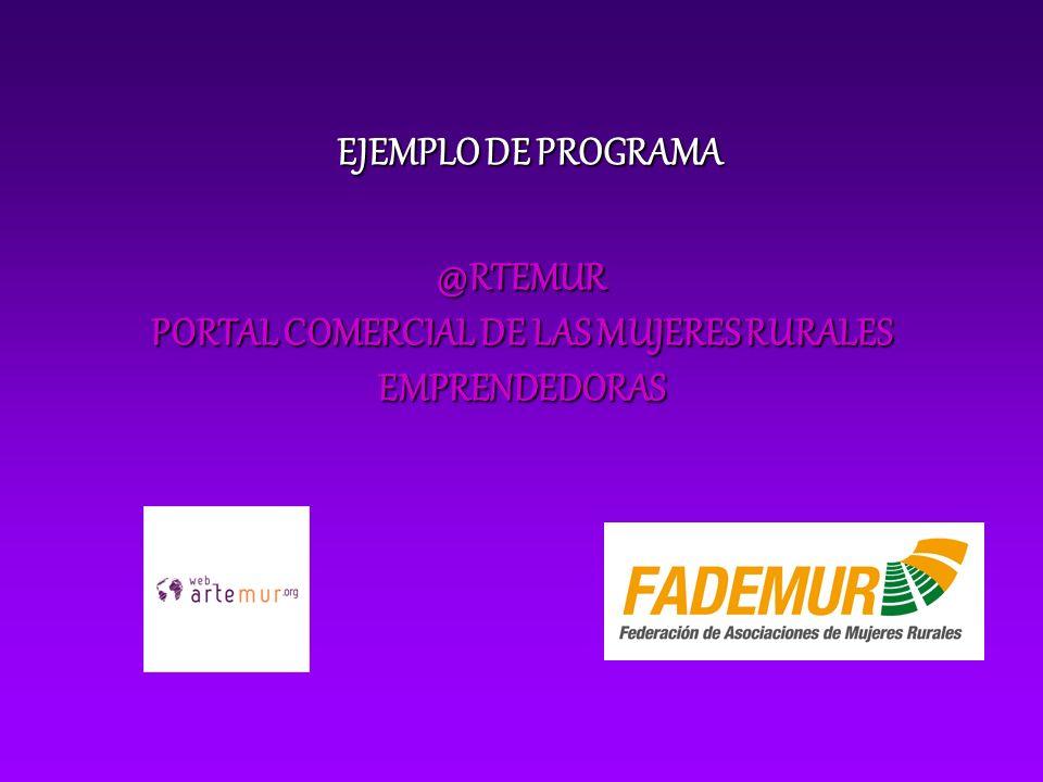 @RTEMUR PORTAL COMERCIAL DE LAS MUJERES RURALES EMPRENDEDORAS EJEMPLO DE PROGRAMA