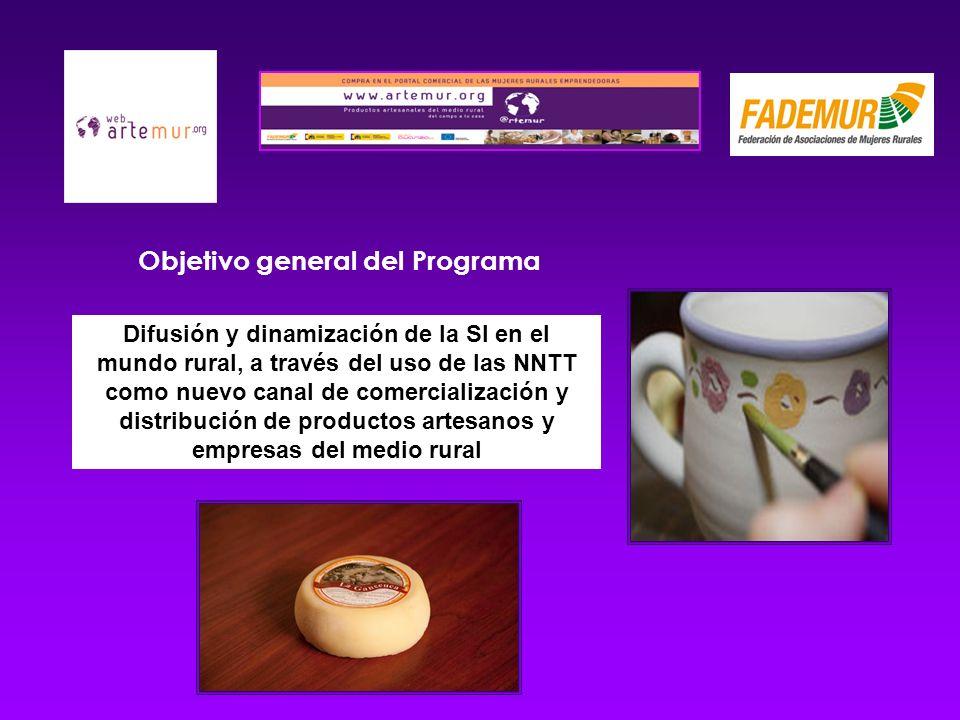 Objetivo general del Programa Difusión y dinamización de la SI en el mundo rural, a través del uso de las NNTT como nuevo canal de comercialización y