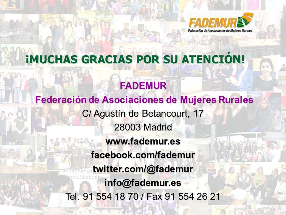 FADEMUR Federación de Asociaciones de Mujeres Rurales Federación de Asociaciones de Mujeres Rurales C/ Agustín de Betancourt, 17 28003 Madrid www.fade