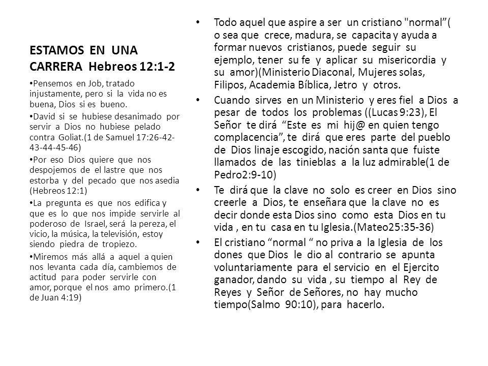 ESTAMOS EN UNA CARRERA Hebreos 12:1-2 Todo aquel que aspire a ser un cristiano